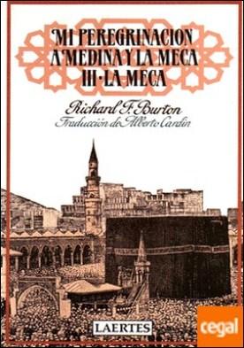 Mi peregrinación a Medina y la Meca . III- La Meca