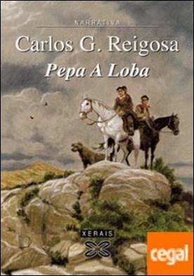 Pepa A Loba por Reigosa, Carlos G. PDF