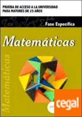 Matemáticas. Prueba de acceso a la Universidad para Mayores de 25 años por CENTRO DE ESTUDIOS VECTOR, S.L. PDF