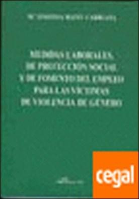 Medidas laborales, de proteccion social y de fomento del empleo para las victimas de violencia de genero