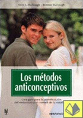 Los métodos anticonceptivos . A todas las personas interesadas en el control de la natalidad.