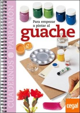 PARA EMPEZAR A PINTAR EL GUACHE
