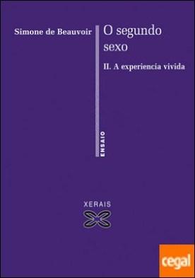 O segundo sexo II . Tomo II. A experiencia vivida por Beauvoir, Simone de PDF