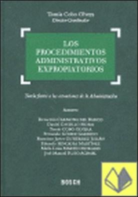 Los procedimientos administrativos expropiatorios . Tutela frente a las actuaciones de la Administración por Cobo Olvera, T. (Dir.-Coord.) PDF
