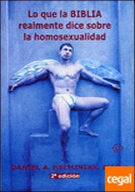 Lo que la BIBLIA realmente dice sobre la homosexualidad por Helminiak, Daniel A.