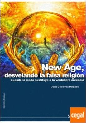 New Age, desvelando la falsa religión . Cuando la moda sustituye a la verdadera creencia