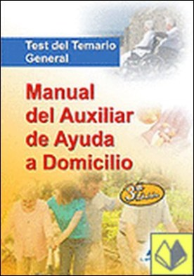 Manual del auxiliar de ayuda a domicilio. Test del temario general