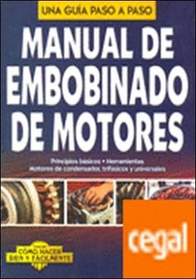 MANUAL DE EMBOBINADO DE MOTORES . COMO HACER BIEN Y FACILMENTE. UNA GUIA PASO A PASO