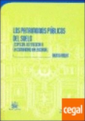 Los patrimonios públicos del suelo (Especial referencia a la Comunidad Valencian