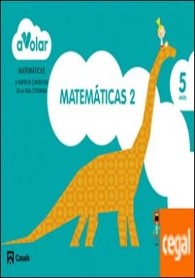 Matemáticas 2. 5 años. ¡A volar!