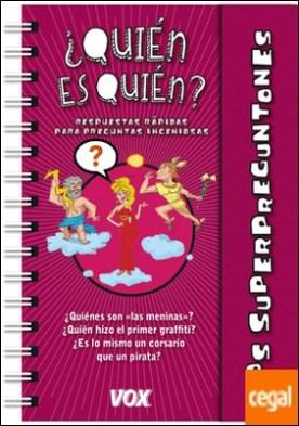 Los Superpreguntones / Quién es quién por Larousse Editorial PDF