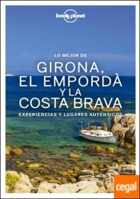 Lo mejor de Girona, el Empordà y la Costa Brava . Experiencias y lugares auténticos