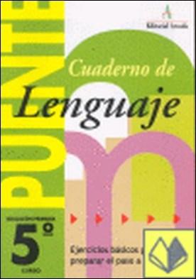 Puente, lenguaje, 5 Educación Primaria . EJERCICIOS BASIVOS PARA PREPARAR EL PASO A 6º