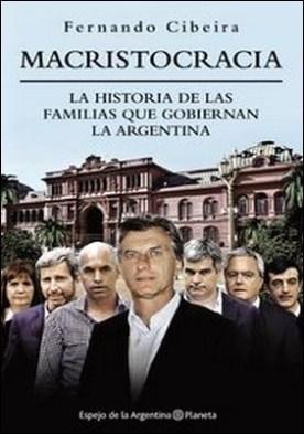 Macristocracia. La historia de las familias que gobiernan la Argentina por Fernando Cibeira
