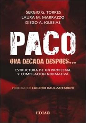 Paco, una decada despues… por Diego Iglesias, Laura Marrazzo, Sergio G. Torres