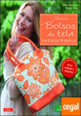 Nuevos bolsos de tela con diseños fantásticos . Con patrones a tamaño natural por Dornemann, Miriam
