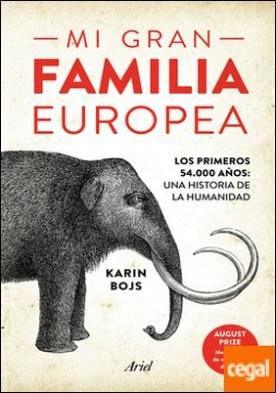 Mi gran familia europea . Los primeros 54.000 años: una historia de la humanidad