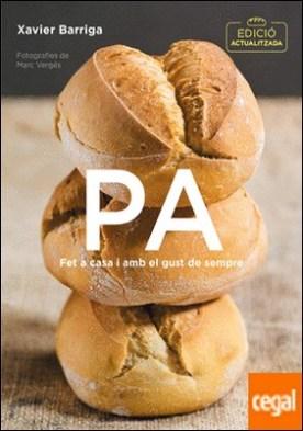 Pa (edició actualitzada) . Fet a casa i amb el gust de sempre