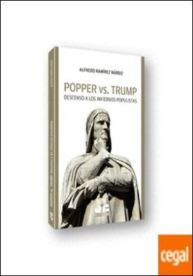 Popper vs. Trump . Descenso a los infiernos populistas por Ramírez Nárdiz, Alfredo PDF