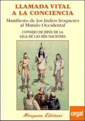 Llamada vital a la conciencia . Manifiesto de los indios iroqueses al Mundo Occidental