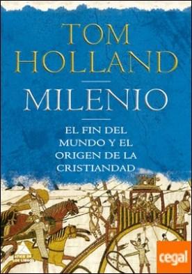 Milenio . El fin del mundo y el origen de la cristiandad