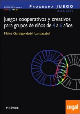 PROGRAMA JUEGO. Juegos cooperativos y creativos para grupos de niños de 4 a 6 años