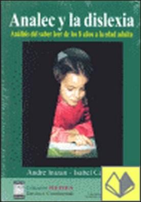 PACK ANALEC Y LA DISLEXIA + 6 CUADERNILLOS (A1-B1-A2) ANALISIS DEL SABER LEER DE . Análisis del Saber Leer de los 8 Años a la Edad Adulta