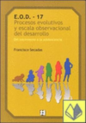 Procesos evolutivos y escala observacional . Del nacimiento a la adolescencia