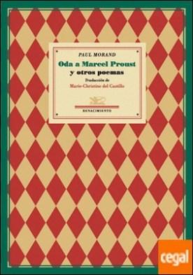 Oda a Marcel Proust y otros poemas
