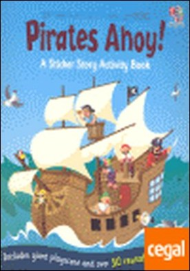 PIRATES AHOY . A STICKER STORY ACTIVITY BOOK