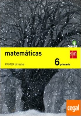 Matemáticas. 6 Primaria. Savia
