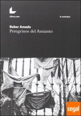 PEREGRINOS DEL AMIANTO NUEVA EDICION