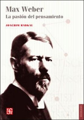 Max Weber. La pasión del pensamiento