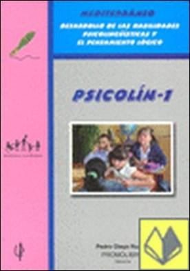 Mediterráneo, Psicolín 1, desarrollo de las habilidades psicolingüísticas y el pensamiento lógico . DESARROLLO DE LAS HABILIDADES PSICOLINGUISTICAS Y EL PESAMIENTO L