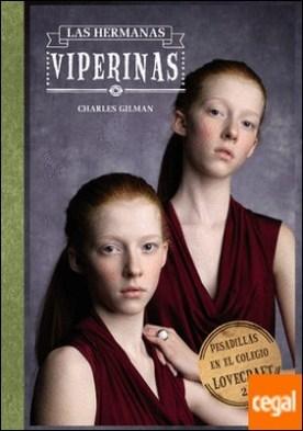Pesadillas en el Colegio Lovecraft, 2. Las hermanas viperinas