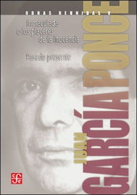 Obras reunidas, V. Novelas. Inmaculada o los placeres de la inocencia / Pasado presente