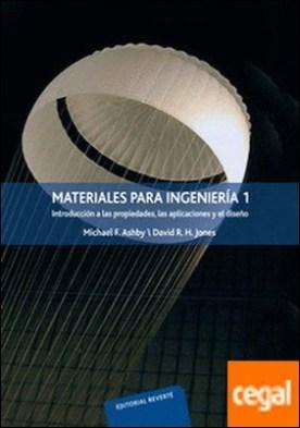 Materiales para ingeniería 1 . Introducción a las propiedades, las aplicaciones y el diseño