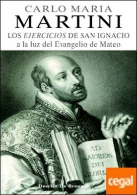 Los ejercicios de San Ignacio a la luz del Evangelio de Mateo