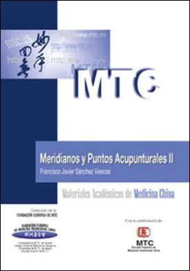 Meridianos y puntos acupunturales II. Materiales Académicos de Medicina China
