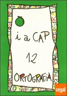 PUNT I A CAP 12. ORTOGRAFIA