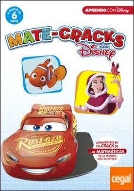 Mate-Cracks con Disney (a partir de 6 años) (Cracks con Disney) . ¡Conviértete en un Crack de las Matemáticas de la manera más divertida!