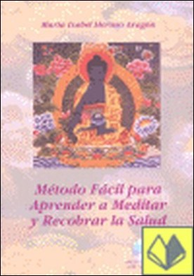 Método Fácil para Aprender a Meditar y Recobrar la Salud
