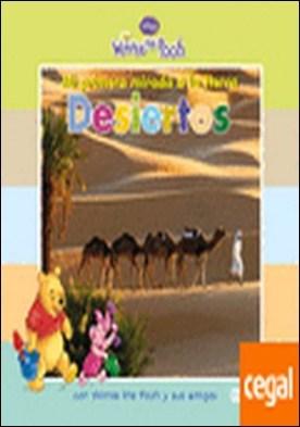 Mi primera mirada a la Tierra: Desiertos . con Winnie the Pooh y sus amigos
