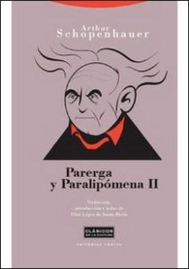 Parerga y paralipómena II por Arthur Schopenhauer PDF