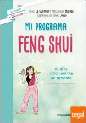 Mi programa feng shui . 10 días para sentirte en armonía