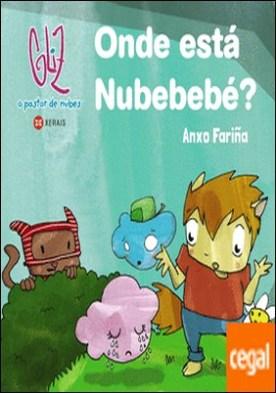 Onde está Nubebebé? por Fariña, Anxo PDF