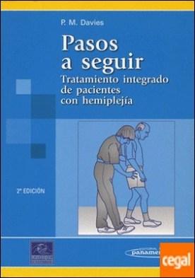 Pasos a seguir . Tratamiento integrado de pacientes con hemiplejía (Colección de fisioterapia)