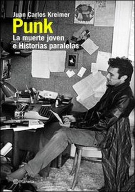 Punk la muerte joven por Juan Carlos Kreimer PDF
