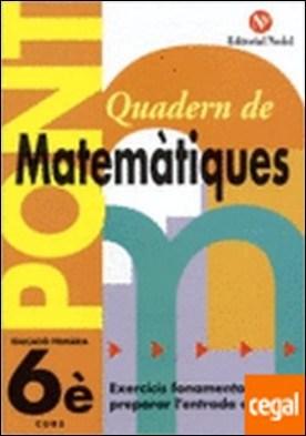 Pont, matemàtiques, 5 Educació Primària . PREPARAR L'ENTRADA A 6º CURS.