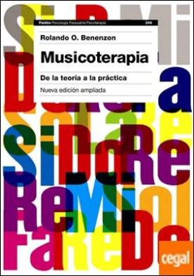 Musicoterapia . De la teoría a la práctica. Nueva edición ampliada